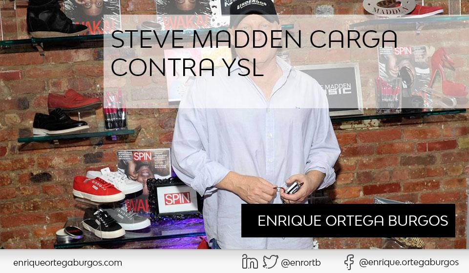 Torrente malo acción  Steve Madden carga contra YSL - Enrique Ortega Burgos