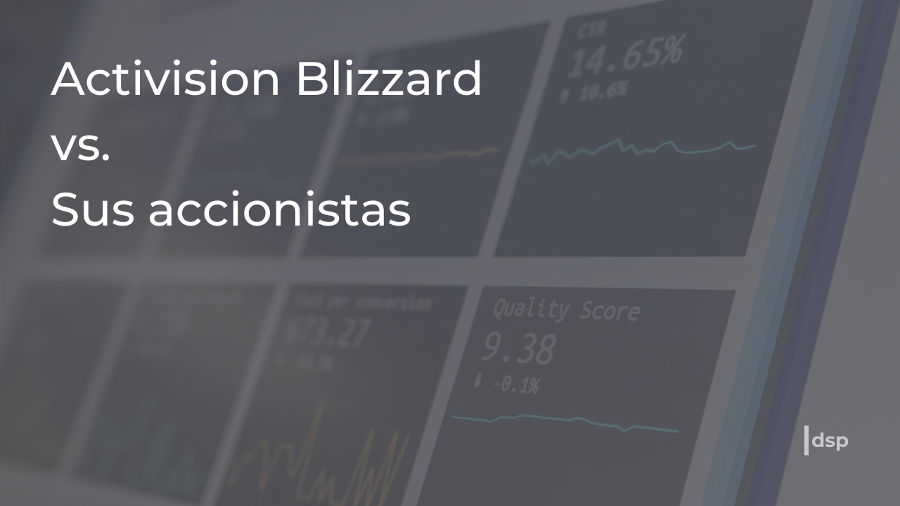 Activision Blizzars vs sus accionistas